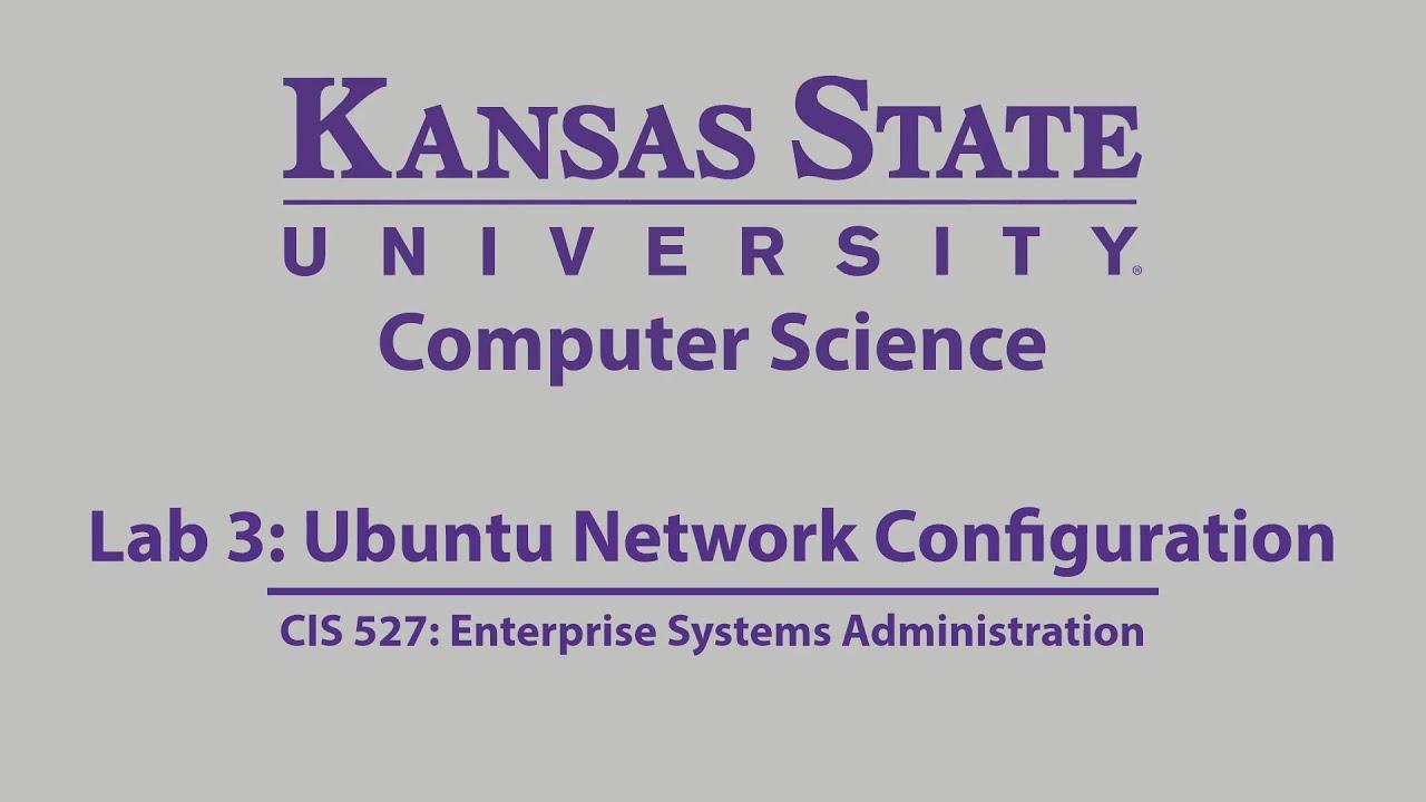 Ubuntu Network Configuration :: K-State CIS 527 Online