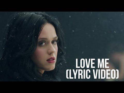 Katy Perry - Love Me (Lyric Video)