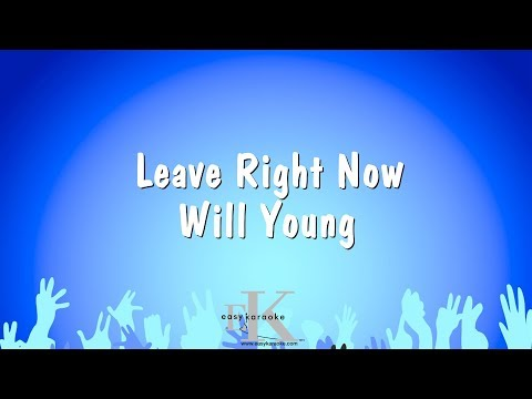 Leave Right Now - Will Young (Karaoke Version)
