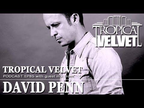 TROPICAL VELVET PODCAST EP85 MIXED BY KORT GUEST MIX DAVID PENN