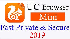 Best  UC Browser Mini .Fast Private & Secure 2019 .A to z