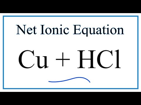 How To Write The Net Ionic Equation For Cu + HCl