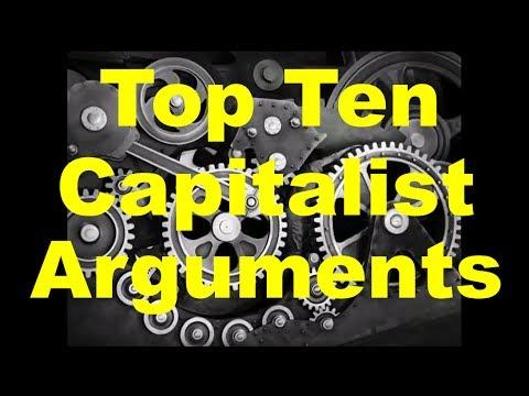 Top Ten Capitalist Arguments