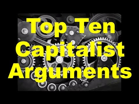 Top Ten Capitalist Arguments