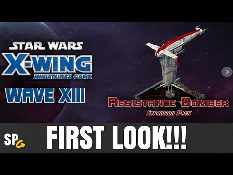 X-Wing: Wave 13 | Resistance Bomber Exp Pack Expansion Pack First Look - X-Wing Miniatures - SPG