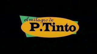 """Tráiler de """"El milagro de P. Tinto"""""""