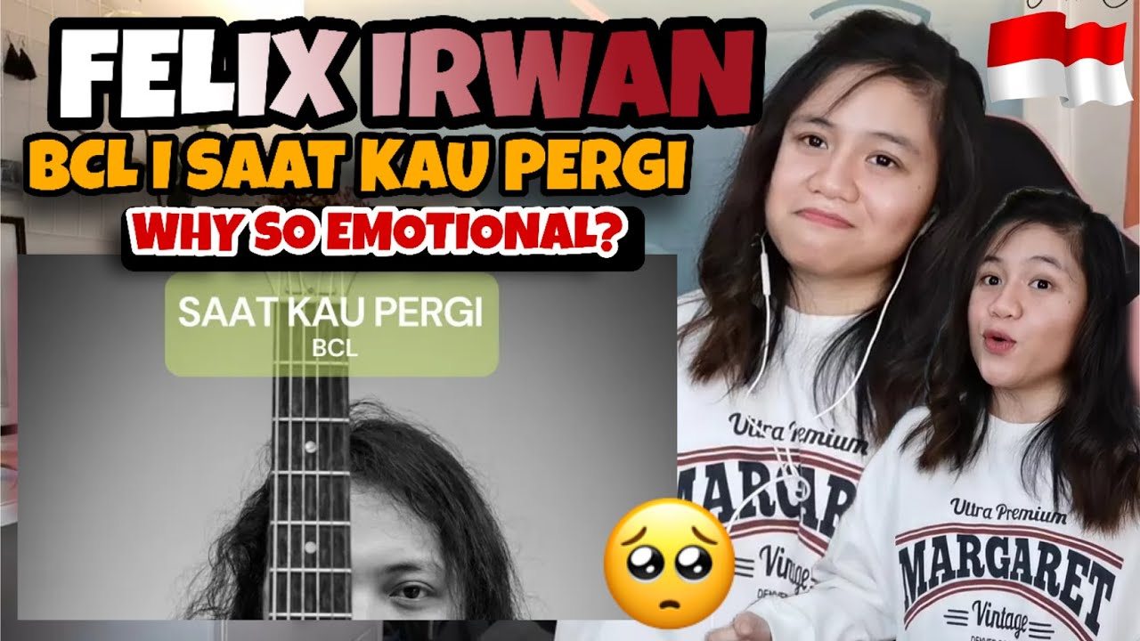FELIX IRWAN | BCL - SAAT KAU PERGI I REACTION VIDEO