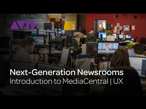 Introduction to MediaCentral   UX