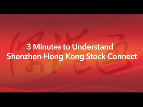 3 Minutes to Understand Shenzhen-Hong Kong Stock Connect
