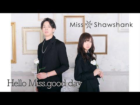 【Miss Shawshank】Hello Miss.good day (MUSIC VIDEO) インディーズロックユニット
