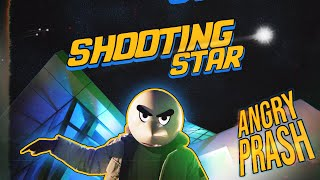 SHOOTING STAR | Angry Prash (Official Music Video)