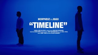 Morpheuz X Jiggo - Timeline [Official 4K Video]