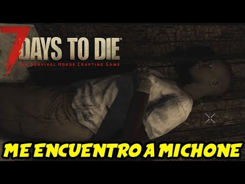 "7 DAYS TO DIE - STARVATION MOD #2 ""ME ENCUENTRO A MICHONE"" 