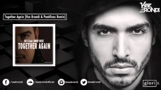 Together Again (Vee Brondi & Pontifexx Remix) - Joe K ft Jonny Rose