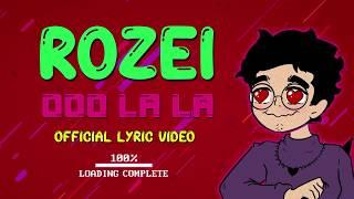 Rozei - Ooo La La (Official Lyric Video)