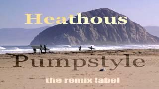 Heathous - Pumpstyle (Proghouse Mix)