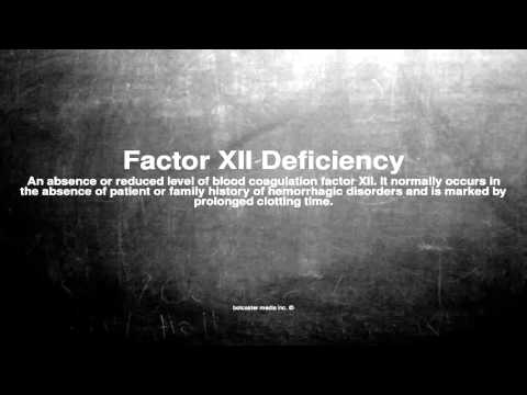 Medical vocabulary: What does Factor XII Deficiency mean