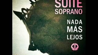 Suite Soprano - Nada mas lejos