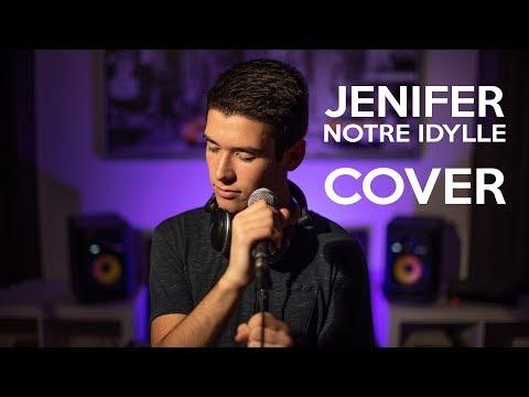 JENIFER - Notre Idylle (Léo Cover)