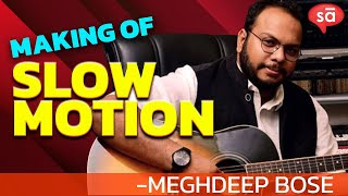 Making of the song Slow Motion | Meghdeep Bose || S09 E04 || converSAtions | SudeepAudio.com