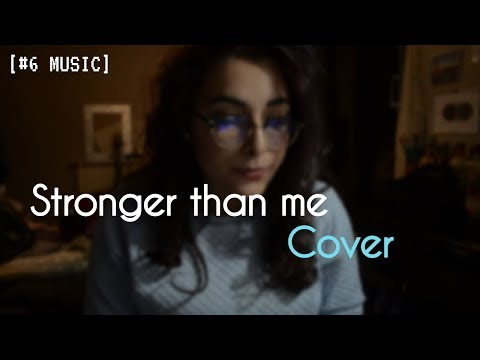 [#6 MUSIC] STRONGER THAN ME COVER