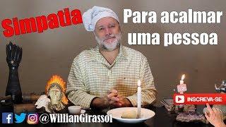 Willian Girassol - Simpatia para acalmar uma pessoa -2018