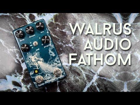 Walrus Audio FATHOM Reverb - Drown in a sea of Reverb!