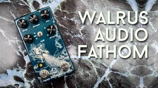 Walrus Audio FATHOM Reverb - Drown in a sea of Reverb!