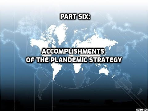 Part Six: Accomplishments of the Plandemic Strategy