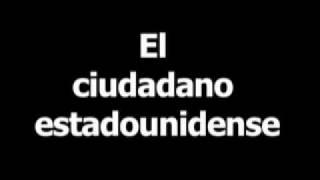 Spanish phrase for American citizen is el ciudadano estadounidense