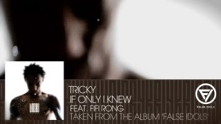 Tricky - 'If Only I Knew' feat. Fifi Rong