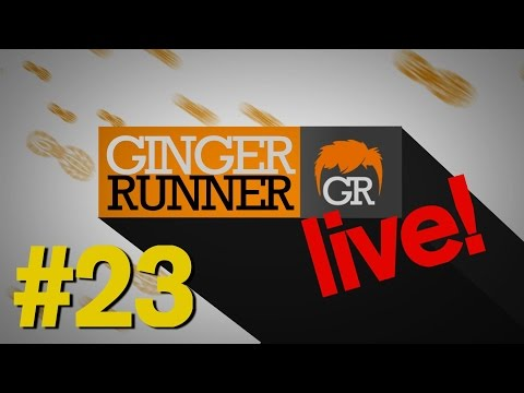 GINGER RUNNER LIVE #23 | There's a first time for everything!