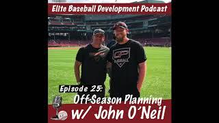 Elite Baseball Development Podcast: Offseason Planning w/John O'Neil