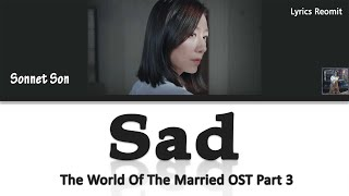 Gambar cover Sonnet Son – Sad (The World Of The Married OST Part 3) Lyrics (Han/Rom/Eng/Indo)
