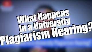 What Happens in a University Plagiarism Hearing?