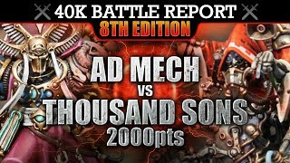 Ad Mech vs Thousand Sons Warhammer 40000 Battle Report 8th Edition 2000pts WITHSTAND THE STORM!