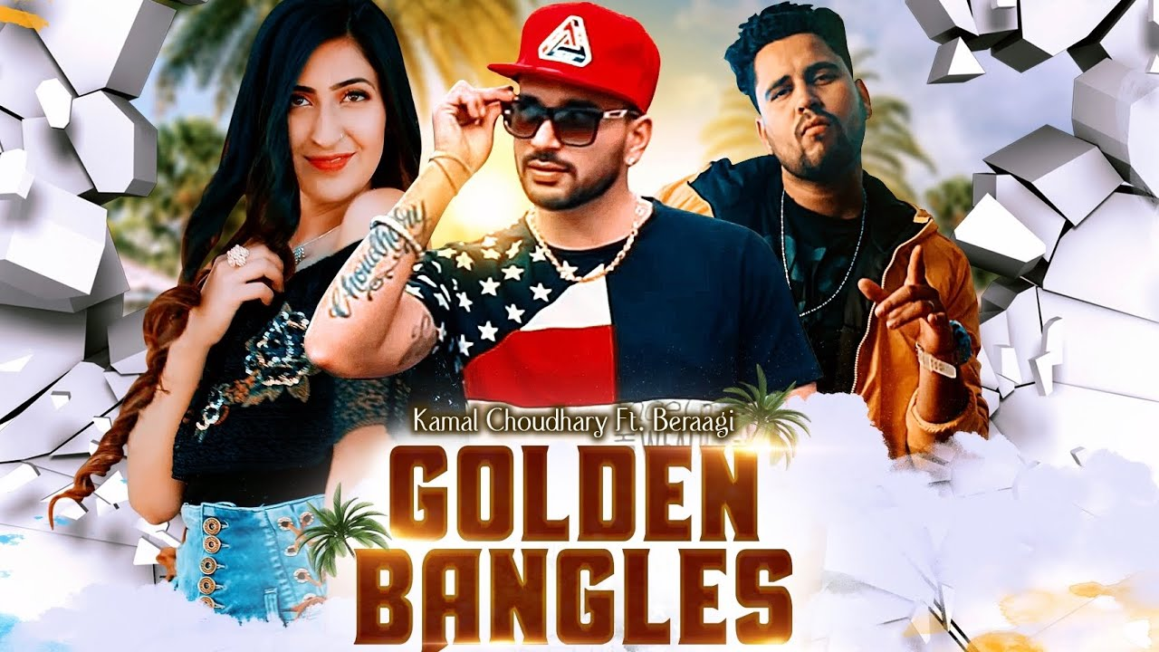 GOLDEN BANGLES (Official Video) Kamal Choudhary Ft. Beraagi |Latest Rajasthani Songs 2020| राजस्थानी