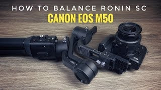 How To Balance DJI Ronin SC With Canon M50 & Small Cameras