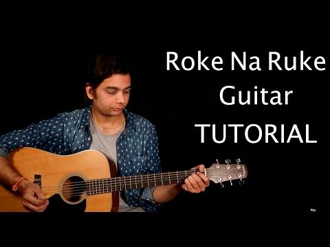 "Roke Na Ruke Naina | Guitar Lesson | Arijit Singh | ""Badrinath Ki Dulhania"" |Varun, Alia |"
