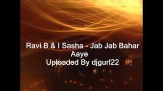 Ravi B & I Sasha - Jab Jab Bahar Aaye