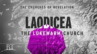 The Churches of Revelation: Laodicea - The Lukewarm Church