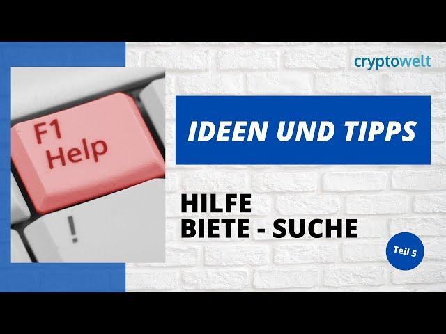 Ideen und Tipps - Hilfe Biete - Suche - Teil 5