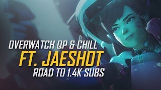 Overwatch - Quick Play \u0026 Chill - Road To 1.4k Subs Ft. JaeShot