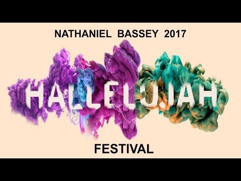 Nathaniel Bassey 2017 HALLELUJAH FESTIVAL