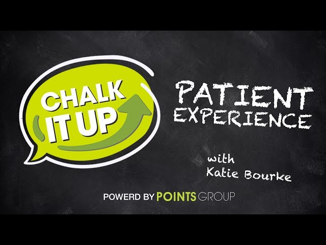Patient Experience Chalk It Up
