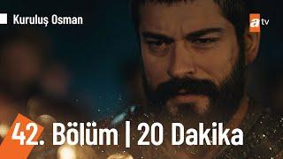 Kuruluş Osman 42. Bölüm İlk 20 Dakika