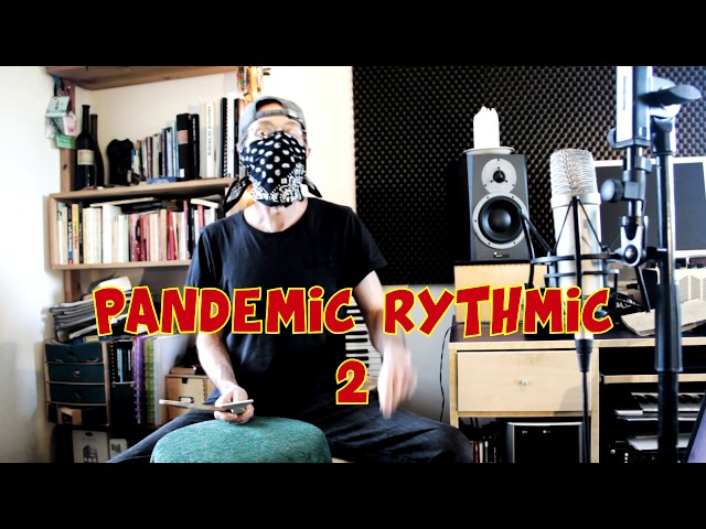 Pandemic rythmique#2