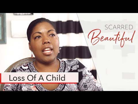Shawn-Loss of a child her Scarred Beautiful