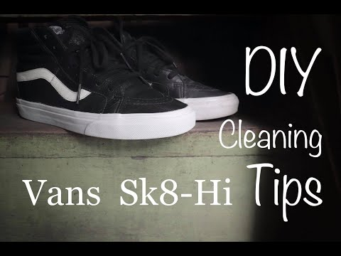 BEST WAY HOW TO CLEAN YOUR VANS SK8-HI | DIY TIPS