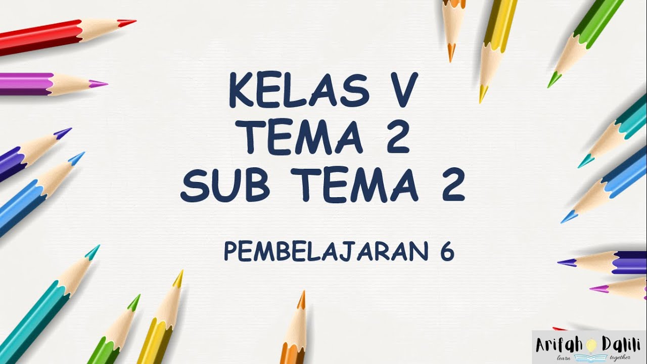 Download KELAS 5 (TEMA 2-SUB TEMA 2-PEMBELAJARAN 6)